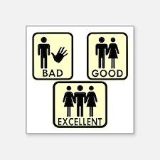 "Bad, Good & 3Some #2 Square Sticker 3"" x 3"""