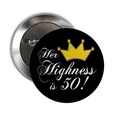 "50th birthday gifts women 2.25"" Button"