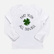 Part Irish, All Trouble Long Sleeve T-Shirt