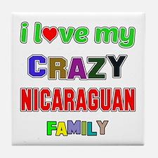 I love my crazy Nicaraguan family Tile Coaster