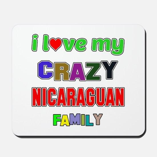 I love my crazy Nicaraguan family Mousepad
