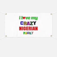 I love my crazy Nigerian family Banner