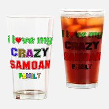 I love my crazy Samoan family Drinking Glass