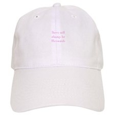 There will always be Mermaids Baseball Cap