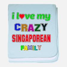 I love my crazy Singaporean family baby blanket