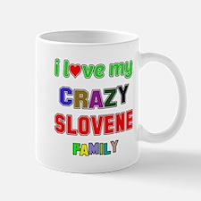I love my crazy Slovene family Mug