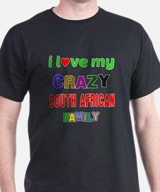 I love my crazy South African family T-Shirt