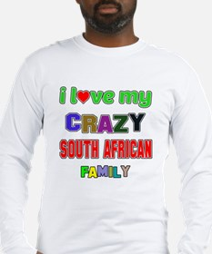 I love my crazy South African Long Sleeve T-Shirt
