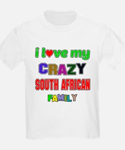 I love my crazy South African f T-Shirt