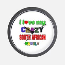 I love my crazy South African family Wall Clock
