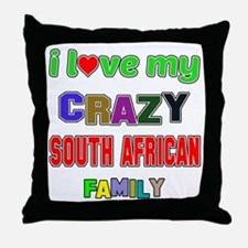 I love my crazy South African family Throw Pillow