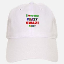 I love my crazy Swazi family Baseball Baseball Cap
