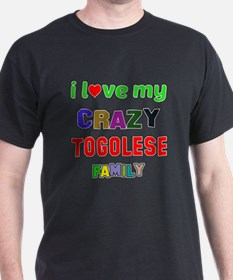 I love my crazy Togolese family T-Shirt