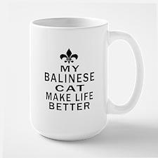 Balinese Cat Make Life Better Large Mug