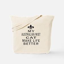 Australian Mist Cat Make Life Better Tote Bag