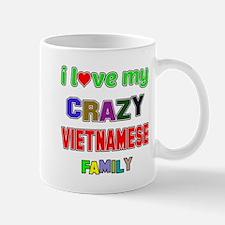 I love my crazy Vietnamese family Mug