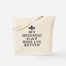 American Wirehair Cat Make Life Better Tote Bag