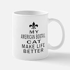 American Bobtail Cat Make Life Better Mug