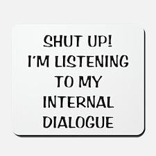 Internal Dialogue Mousepad