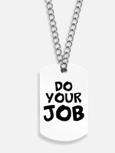 Do your Job Dog Tags