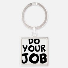 Do your Job Keychains
