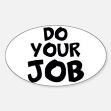Do your Job Decal