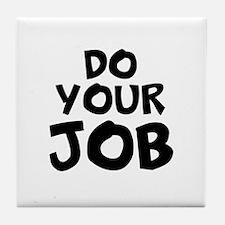 Do your Job Tile Coaster