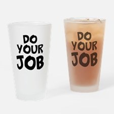 Do your Job Drinking Glass