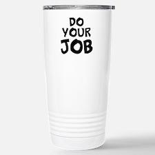 Do your Job Travel Mug
