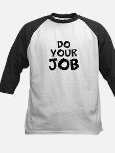 Do your Job Baseball Jersey