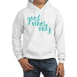 Good vibes only Hooded Sweatshirt