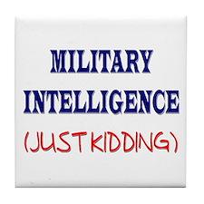 Military Intelligence (Just Kidding)  Tile Coaster