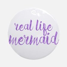 real life mermaid Round Ornament