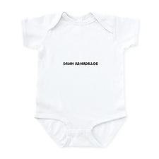 damn armadillos Infant Bodysuit