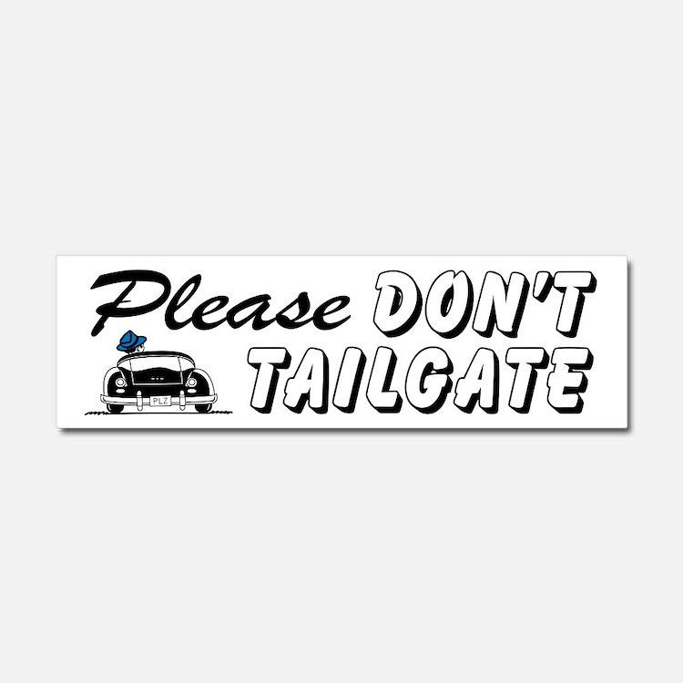 Please Don't Tailgate Car Magnet 10 x 3