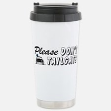 Please Don't Tailgate Stainless Steel Travel Mug