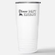 Please Don't Tailgate Travel Mug
