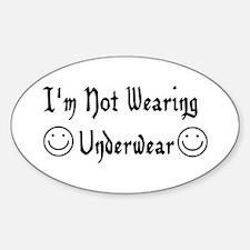 Not Wearing Underwear Oval Decal