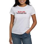 Bush Lied. Thousands Died. Women's T-Shirt