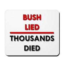 Bush Lied. Thousands Died. Mousepad