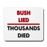 Bush Lied. Thousands Died. Mousepad
