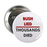 Bush Lied. Thousands Died. Button