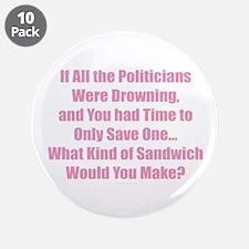 """Politicians Sandwich 3.5"""" Button (10 pack)"""