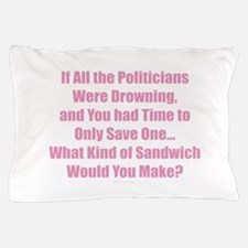 Politicians Sandwich Pillow Case