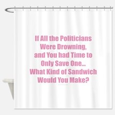Politicians Sandwich Shower Curtain