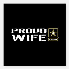 """U.S. Army: Proud Wife (B Square Car Magnet 3"""" x 3"""""""
