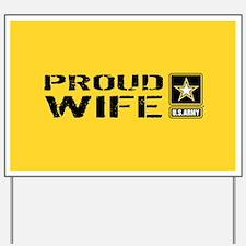 U.S. Army: Proud Wife (Gold) Yard Sign
