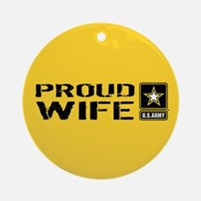 U.S. Army: Proud Wife (Gold) Round Ornament