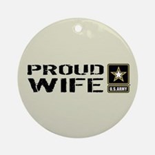 U.S. Army: Proud Wife (Sand) Round Ornament