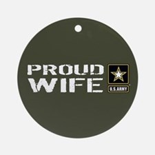 U.S. Army: Proud Wife (Military Gre Round Ornament